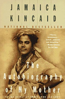 Autobiography of My Mother – Jamaica Kincaid