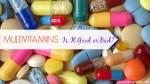 Do multi vitamins do more harm than good?
