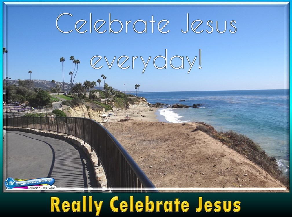 Really Celebrate Jesus; Learn How to Do it Right