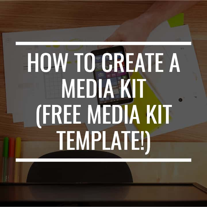 How To Create A Media Kit (Plus FREE Media Kit Template For Bloggers)