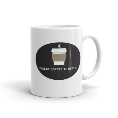Insert Coffee to Begin – Coffee Mug by Reformation Designs