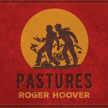 pastures-roger-hoover