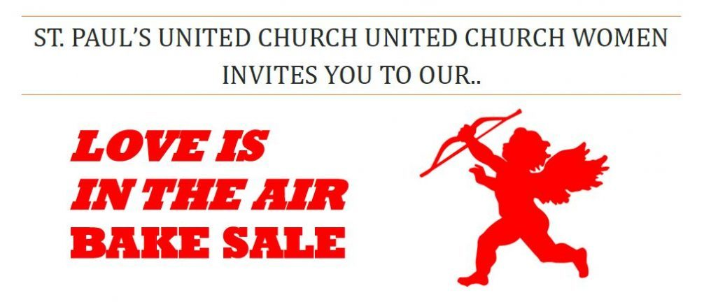 Love is in the Air - UCW Bake Sale - St Paul\u0027s United Church