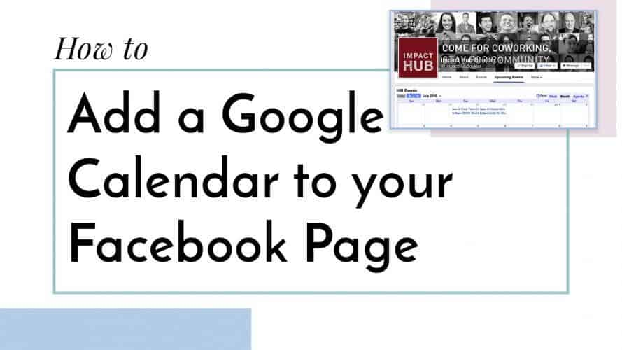 How to Add a Google Calendar App/Tab to Facebook Strategy by Katie