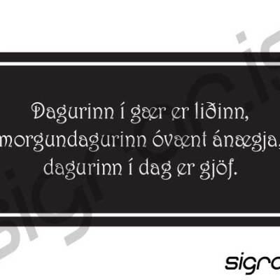 Dagurinn í gær er liðinn...