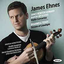 Aaron Jay Kernis/James Newton Howard/Bramwell Tovey James Ehnes, violin; Andrew Armstrong, piano; Seattle Symphony Orchestra, Ludovic Morlot, cond.; Detroit Symphony Orchestra, Cristian Macelaru, cond. (Onyx)