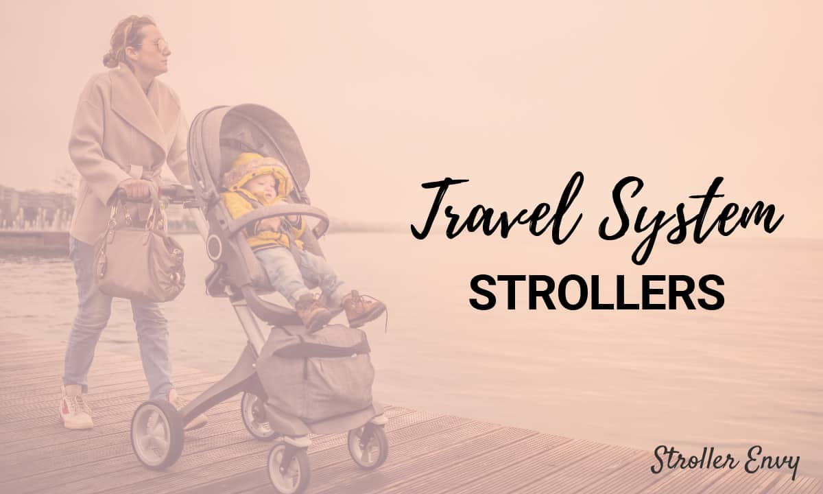 Universal Car Seat Stroller Frame The Best Travel System Strollers For 2020 Comparisons