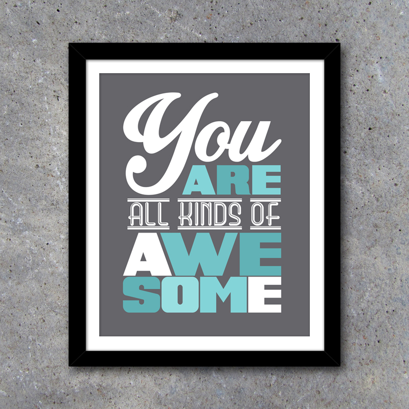 You Are All Kinds of Awesome Modern Wall Art \u2013 Printable Instant