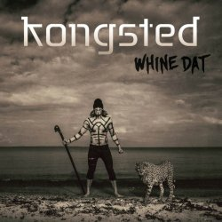 Kongsted – Whine Dat