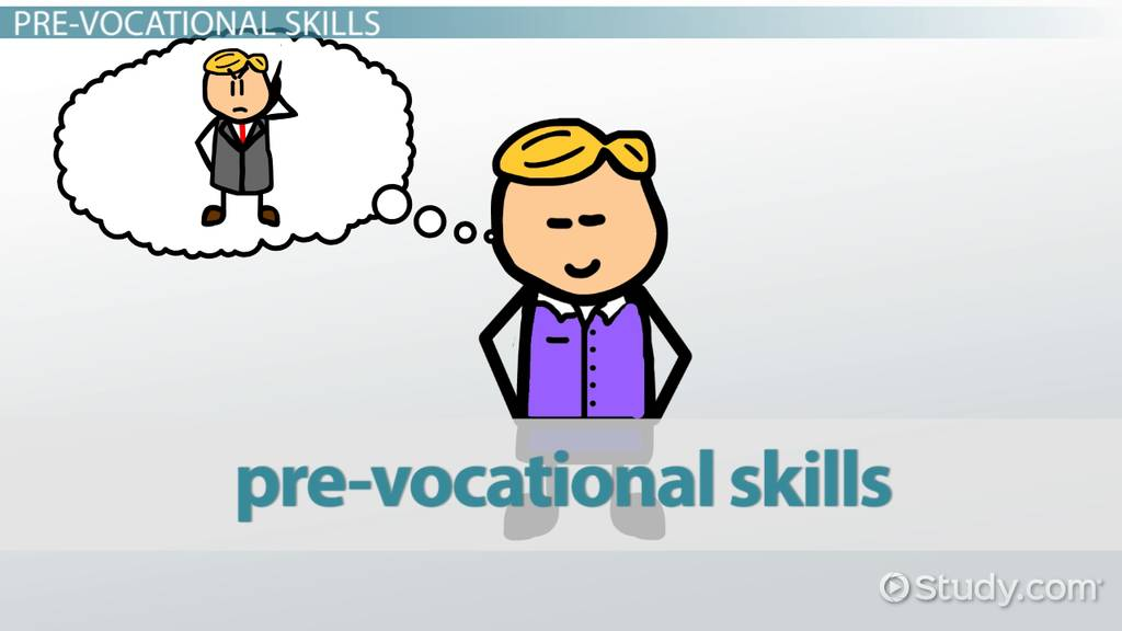 What are Pre-Vocational Skills? - Video  Lesson Transcript Study - vocational development stages