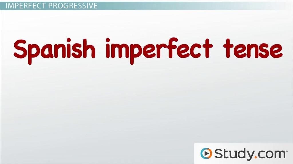 The Imperfect Progressive Tense in Spanish - Video  Lesson