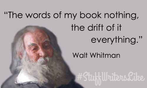 writer-quote-walt-whitman-the-words-of-my-book-nothing-the-drift-of-it-everything