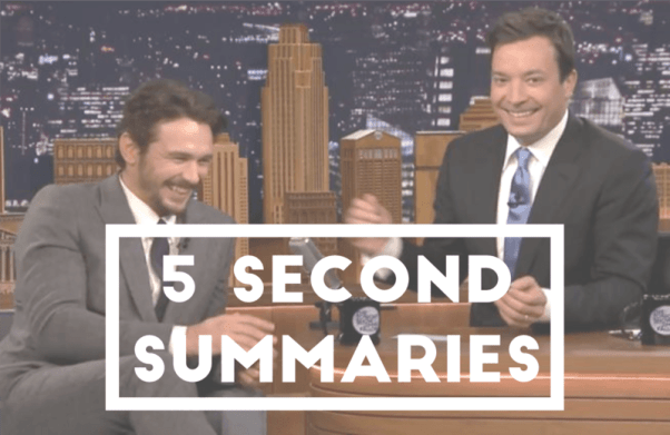5 Second Summaries
