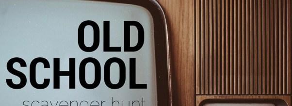 Old School Scavenger Hunt