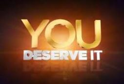 You deserve it all