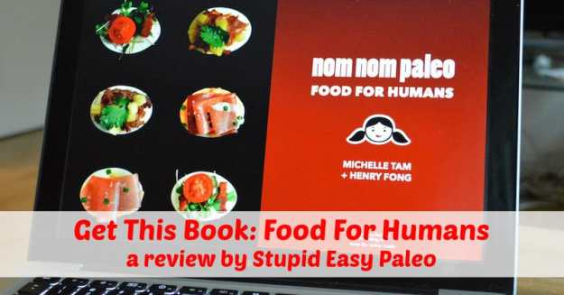 Get This Book: Food For Humans | stupideasypaleo.com