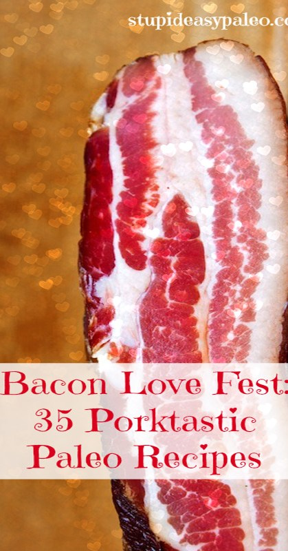 Bacon Love Fest: 35 Portktastic Paleo Recipes