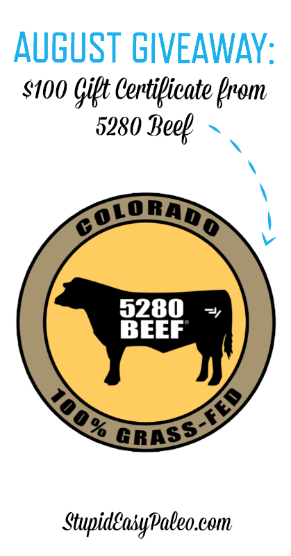 August Giveaway—$100 Gift Certificate for 5280 Beef | stupideasypaleo.com