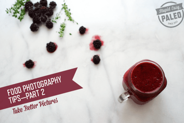 Food Photography Tips—Part 2