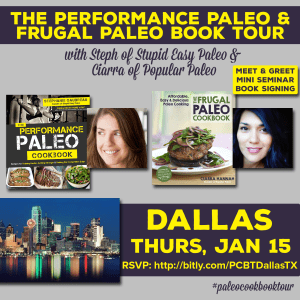 Performance Paleo & Frugal Paleo Cookbook Tour Dallas | stupideasypaleo.com