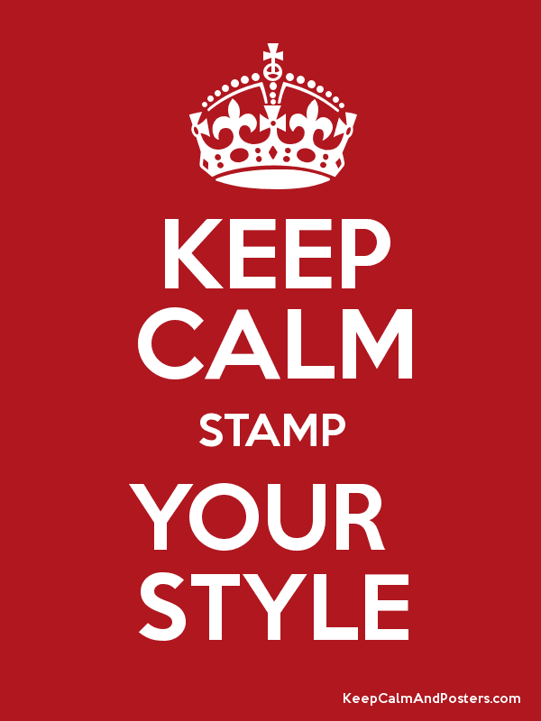 keep calm stamp your style1