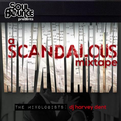 zthe-mixologists-dj-harvey-dent-a-scandalous-mixtape-thumb-473xauto-12209
