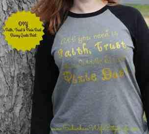 DIY- Faith, Trust & Pixie Dust Disney Quote Shirt