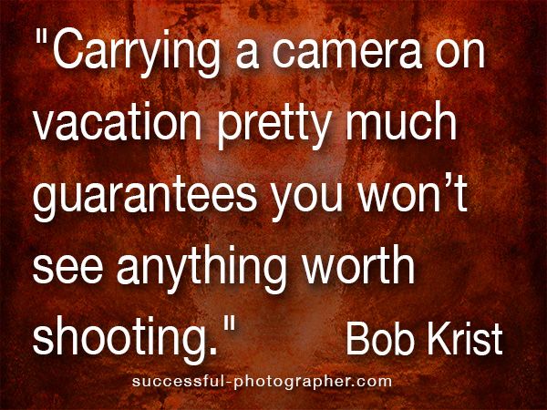 photographer bob krist quote