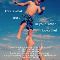 This Is What Trust in Your Father Looks Like!