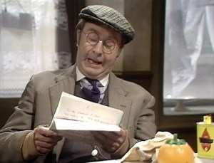 'I have a letter here from Joe Maplin...' (sorry, wrong sitcom)