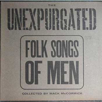 The Unexpurgated Folk Songs of Men