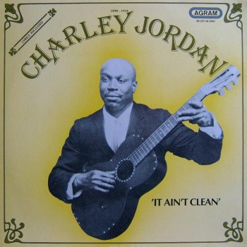 Charley Jordan: It Ain't Clean