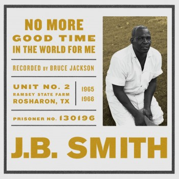J.B. Smith: No More Good Time in the World for Me
