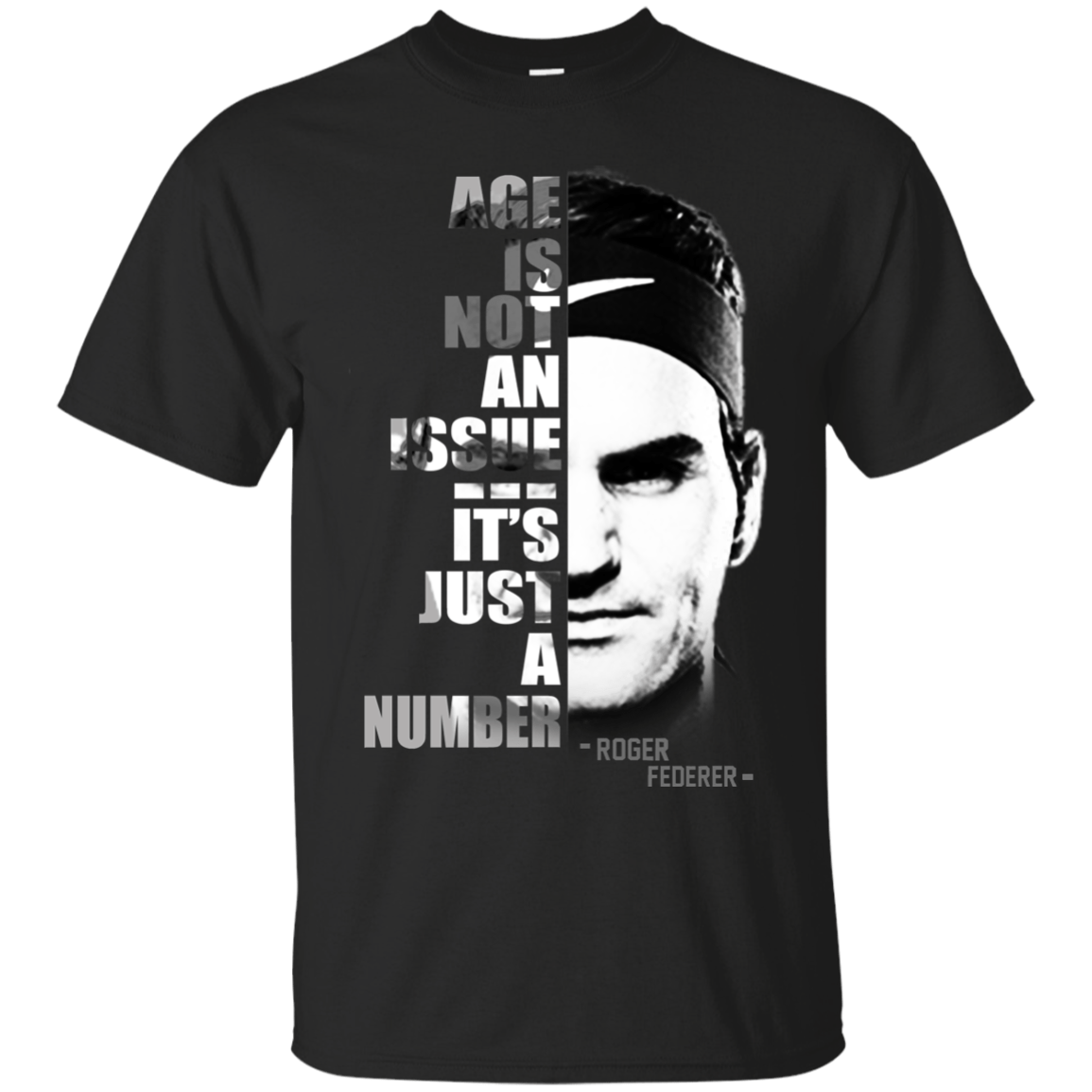 Gildan Pullover Sweatshirt Size Chart Roger Federer – Age Is Not An Issue – It's Just A Number Shirt