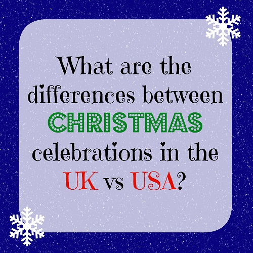 Christmas Differences between the UK and USA