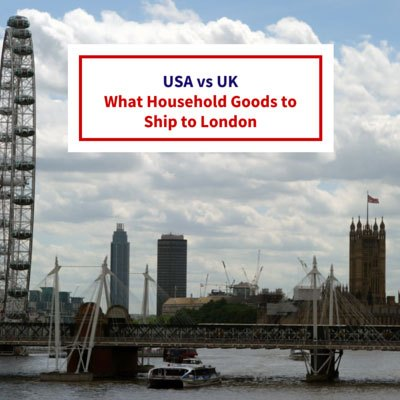Moving to London: What Household Goods to Ship