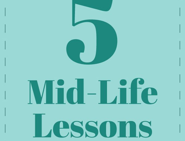 5 Mid-Life Lessons