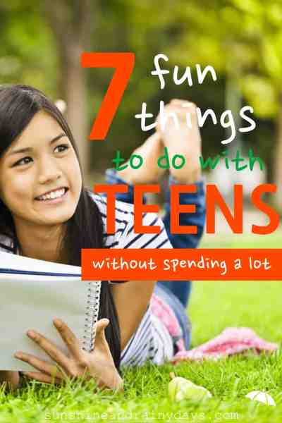 7 Fun Things To Do With Teens - Sunshine and Rainy Days