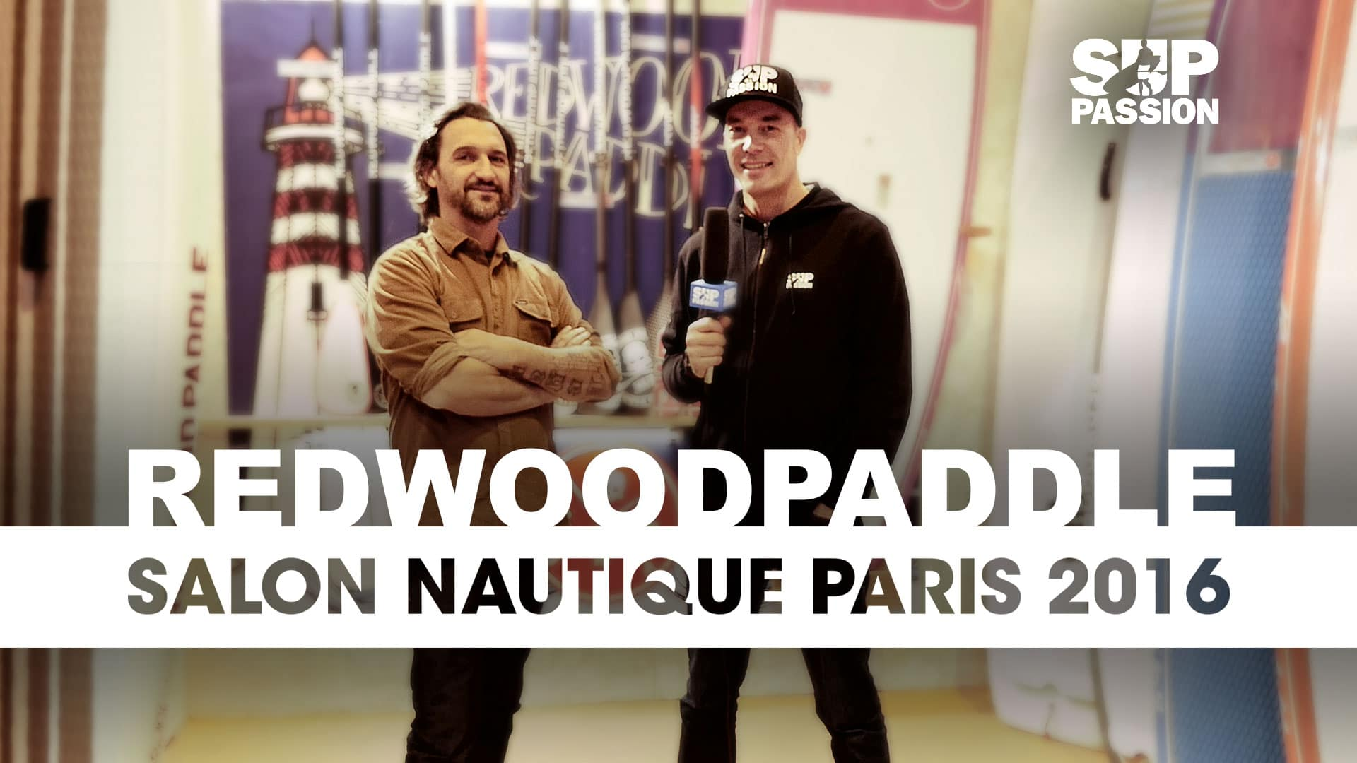 Salon Nautique à Paris Stand Up Paddle Redwoodpaddle Au Salon Nautique De Paris 2016