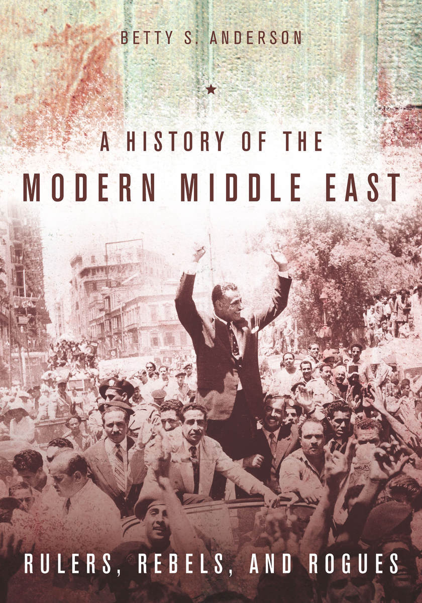 O History S A History Of The Modern Middle East Rulers Rebels And Rogues