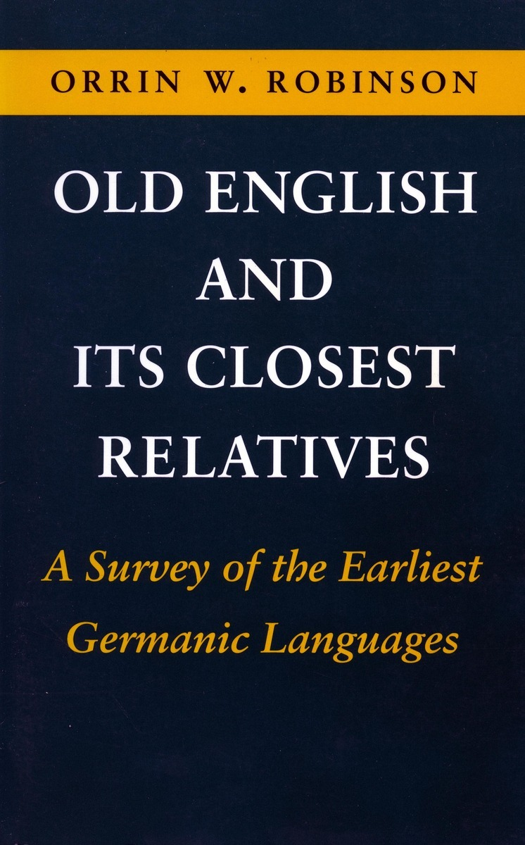 Are Old English Old English And Its Closest Relatives A Survey Of The Earliest
