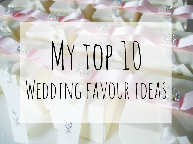 Wedding Favours Ideas 2015 : My top 10 Wedding Favour Ideas!Super Busy Mum