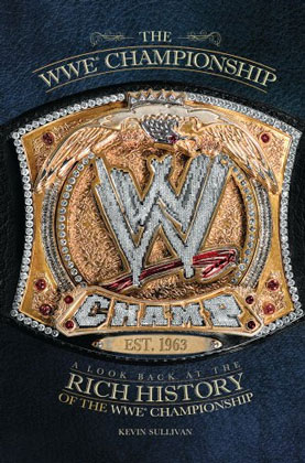 The WWE Championship: A Look Back at the Rich History of the WWE Championship