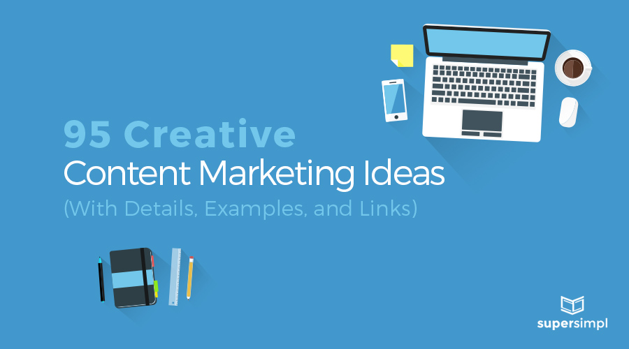 95 Creative Content Marketing Ideas (With Details and Links)