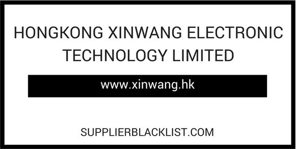 China Blacklist Suppliers Hongkong Xinwang Electronic Technology Limited Zhejiang