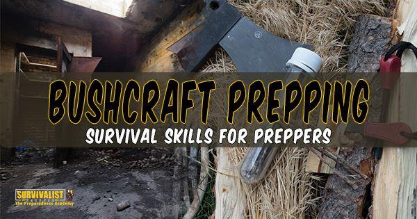 Bushcraft Prepping Wilderness Survival Skills For