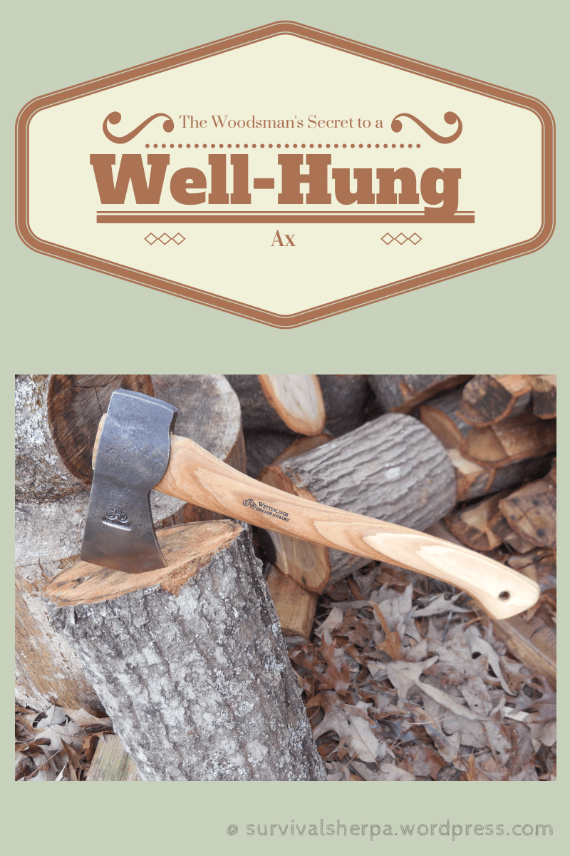 Survival Ax The Woodsman S Secret To A Well Hung Ax Survival Sherpa