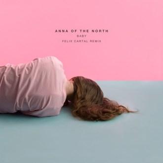 anna-of-the-north-baby-felix-cartal-remix