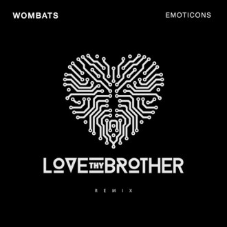 wombats-emoticons-love-thy-brother-remix