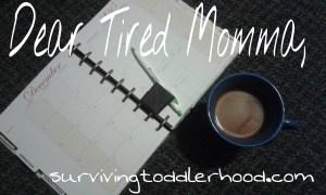 Dear Tired Momma